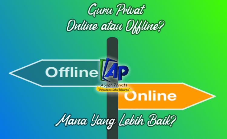 Guru Privat Online atau Offline Mana yang Terbaik